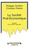 Christian Palloix et Philippe Zarifian - La Société post-économique - Esquisse d'une société alternative.