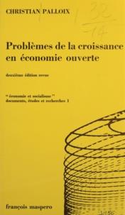 Christian Palloix et Charles Bettelheim - Problèmes de la croissance en économie ouverte.