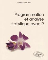Programmation et analyse statistique avec R - Christian Paroissin pdf epub