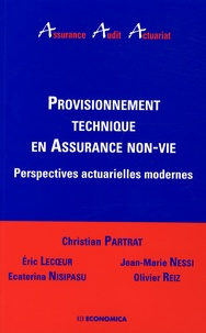 Christian Partrat - Provisionnement technique en Assurance non-vie - Perspectives actuarielles modernes.