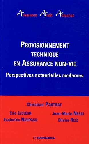 Christian Partrat - Provisionnement technique en Assurance non-vie - Perspectives actuarielles modernes.