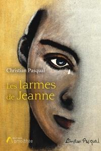 Christian Pasqual - Les larmes de Jeanne.