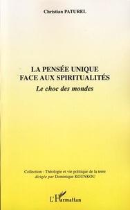 Christian Paturel - La pensée unique face aux spiritualités - Le choc des mondes.
