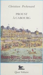 Christian Péchenard et François Bon - Proust à Cabourg.