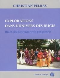 Christian Pelras - Explorations dans l'univers des bugis - Un choix de trente-trois rencontres.