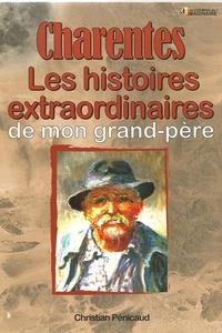 Christian Pénicaud - Les histoires charentaises de mon grand-père.