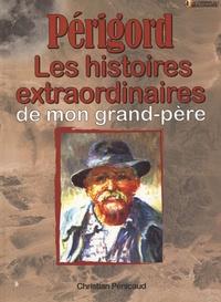 Christian Pénicaud - Les histoires périgourdines de mon grand-père.