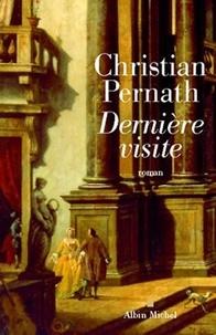 Christian Pernath - Dernière Visite.