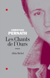 Christian Pernath - Les Chants de l'ours.