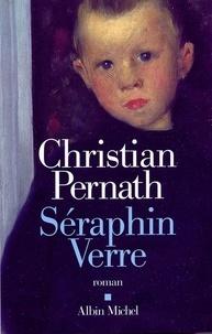 Christian Pernath - Séraphin Verre.