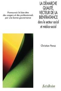 La démarche qualité, vecteur de la bientraitance dans le secteur social et médico-social - Promouvoir le bien-être des usagers et des professionnels par une bonne gouvernance.pdf