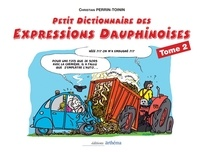 Christian Perrin-Toinin - Petit dictionnaire ethnographique du parler dauphinois - Tome 2.