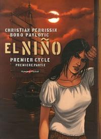 Christian Perrissin et Boro Pavlovic - El Niño  : Premier cycle - Première partie Tomes 1 à 3.