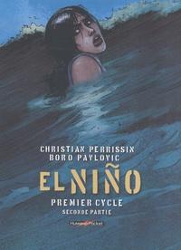 Christian Perrissin et Boro Pavlovic - El Niño  : Premier cycle - Seconde partie.