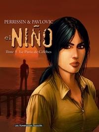 Christian Perrissin et Boro Pavlovic - El Niño Tome 5 : Le Paria de Célèbes.