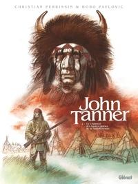 Christian Perrissin et Boro Pavlovic - John Tanner Tome 2 : Le chasseur des hautes plaines de la Saskatchewan.