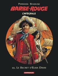 Christian Perrissin et Marc Bourgne - L'Intégrale Barbe Rouge Tome 13 : Le secret d'Elisa Davis.