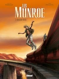Christian Perrissin et Boro Pavlovic - Les Munroe Tome 2 : Magadi Train.