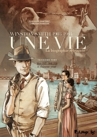 Christian Perrissin et Guillaume Martinez - Une vie - Winston Smith (1903-1984), la biographie retrouvée Tome 3 : Mars 1925-avril 1926 - A chinese year.