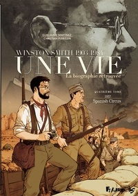 Christian Perrissin et Guillaume Martinez - Une vie - Winston Smith (1903-1984), la biographie retrouvée Tome 4 : 1937 - Spanish Circus.