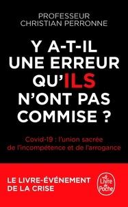 Christian Perronne - Y a-t-il une erreur qu'ILS n'ont pas commise ? - Covid-19 : l'union sacrée de l'incompétence et l'arrogance.