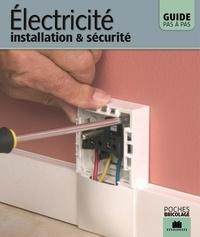 Christian Pessey - Electricité, installation et sécurité - Guide pas à pas.