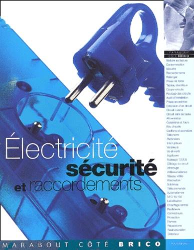 Christian Pessey et  Collectif - Electricité - Sécurité et raccordements.