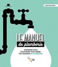 Christian Pessey - Le manuel de plomberie.