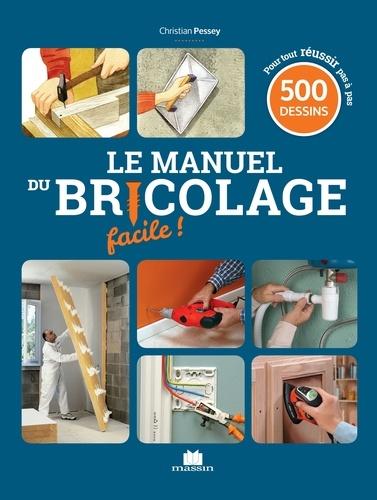 Le Manuel Du Bricolage Facile 500 Gestes De Techniques Pas A Pas Pour Creer Renover Et Tout Faire Dans La Maison