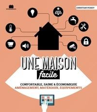 Christian Pessey - Maison facile à vivre - Confortable & économique.