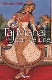 Christian Petit - Le Taj Mahal au clair de lune.