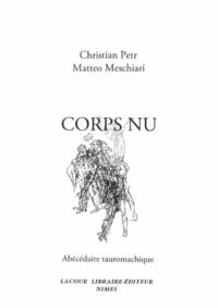 Christian Petr et Matteo Meschiari - Corps nu - Abécédaire tauromachique.