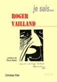 Christian Petr - Je suis... Roger Vaillant.