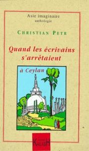 Christian Petr - Quand les écrivains s'arrêtaient à Ceylan - 1885-1929.