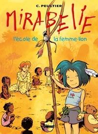 Christian Peultier - Mirabelle - Tome 03 - L'école de la femme-lion.