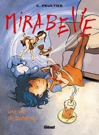 Christian Peultier - Mirabelle - Tome 04 - Une vie de bohème.
