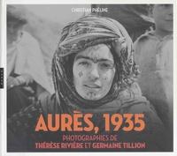 Christian Phéline - Aurès, 1935 - Photographies de Thérèse Rivière et Germaine Tillion.