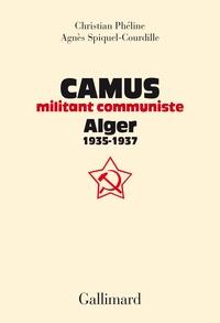 Corridashivernales.be Camus, militant communiste - Alger, 1935-1937 - Suivi d'une correspondance entre Amar Ouzegane et Charles Poncet Image