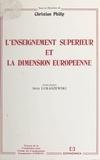 Christian Philip - L'enseignement supérieur et la dimension européenne.