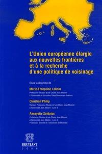 Christian Philip et Panayotis Soldatos - L'Union européenne élargie aux nouvelles frontières et à la recherche d'une politique de voisinage.