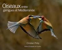 Christian Philip - Oiseaux entre garrigues et Méditerranée.