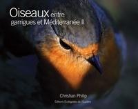 Christian Philip - Oiseaux entre garrigues et Méditerranée - Tome 2.
