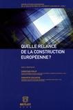Christian Philip et Panayotis Soldatos - Quelle relance de la construction européenne ?.