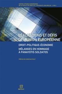 Christian Philip et Thierry Debard - Réalisations et défis de l'Union européenne - Droit-politique-économie - Mélanges en hommage à Panayotis Soldatos.
