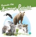 Christian-Philippe Arthur et Solène Holuigue - Raconte-moi les animaux des Pyrénées.