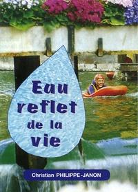 Christian Philippe-Janon - Eau reflet de la vie.