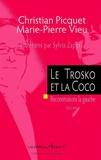 Christian Picquet et Marie-Pierre Vieu - Le Trotsko et la Coco - Reconstruisons la gauche Volume 1.