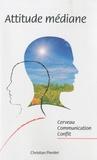 Christian Pierdet - Attitude médiane - Cerveau, communication, conflit.