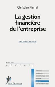 Christian Pierrat - La gestion financière de l'entreprise.