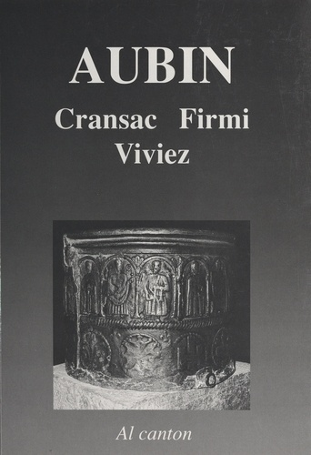 Aubinh : Cransac, Firmin, Vivièrs